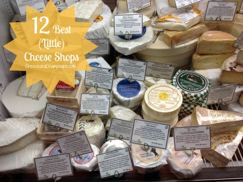 12 best little cheese shops | cheeseandchampagne.com